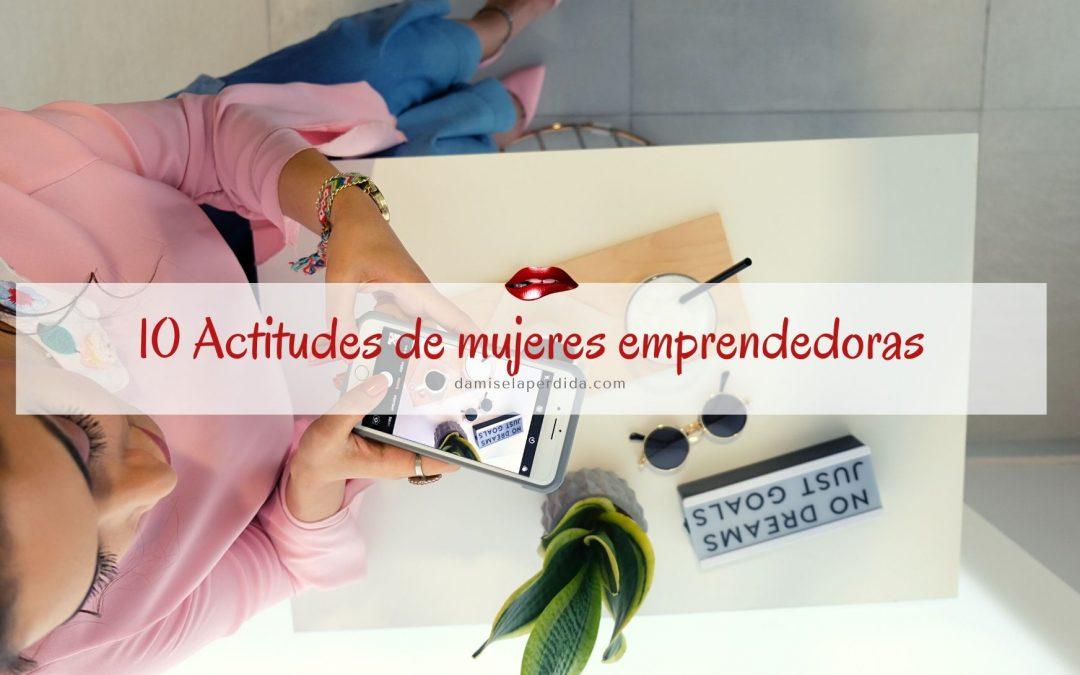 10 Actitudes de mujeres emprendedoras