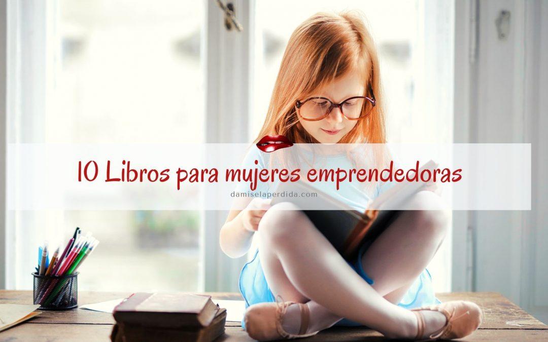 10 Libros para mujeres emprendedoras